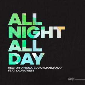 Héctor Ortega & Edgar Manchado - All Night, All Day feat. Laura West