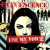 Evanescence - Use My Voice artwork