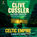 Clive Cussler & Dirk Cussler - Celtic Empire (Unabridged)