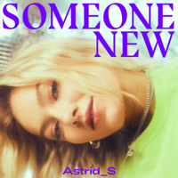 Someone New-Astrid S