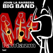 John La Barbera Big Band - Fantazm