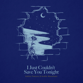 I Just Couldn't Save You Tonight Feat. Aurelie Moeremans [Story Of Kale Original Motion Picture Soundtrack] Ardhito Pramono - Ardhito Pramono