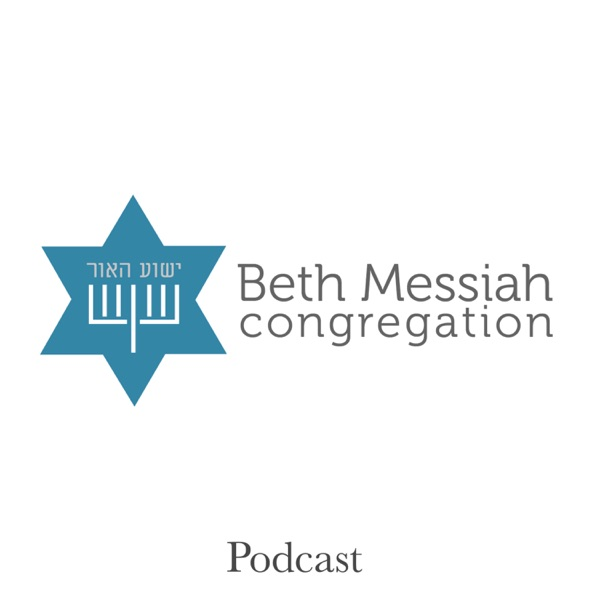 Beth Messiah's Weekly Message