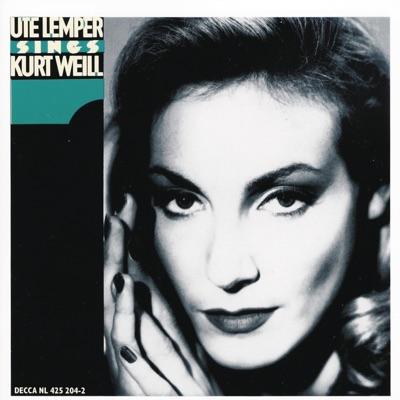 Weill: Ute Lemper Sings Kurt Weill - Ute Lemper