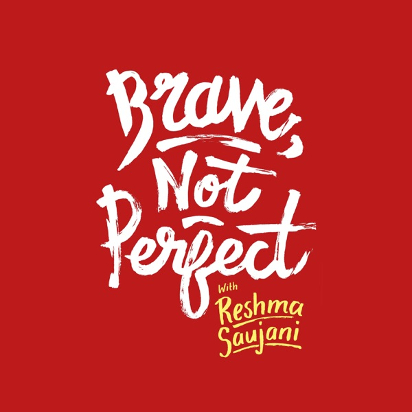 Brave, Not Perfect with Reshma Saujani
