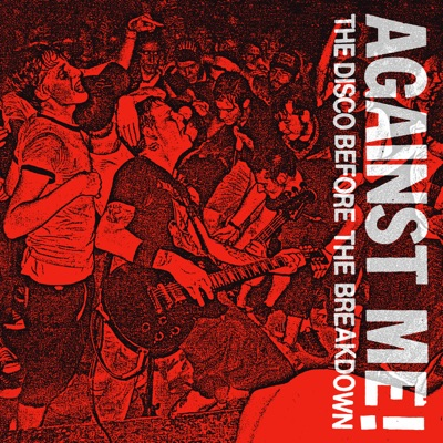 The Disco Before the Breakdown - Single - Against Me!
