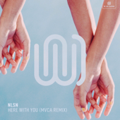 Here with You (MVCA Remix)