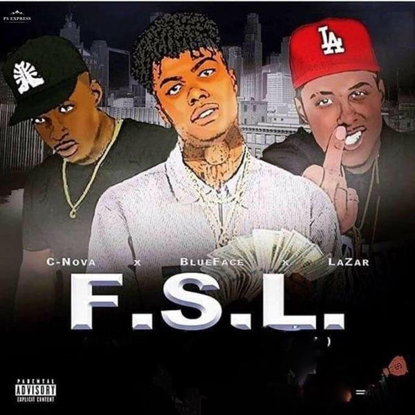 F.S.L. (feat. Blueface & Lazar) - Single