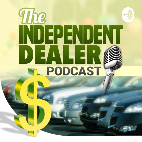 The Independent Dealer Podcast