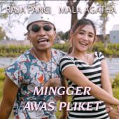 Mingger Awas Pliket Feat. Raja Panci Mala Agatha - Mala Agatha