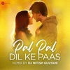 Pal Pal Dil Ke Paas Remix by DJ Nitish Gulyani Single