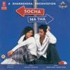 Socha Na Tha Original Motion Picture Soundtrack