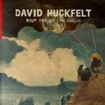 David Huckfelt - Better to See the Face