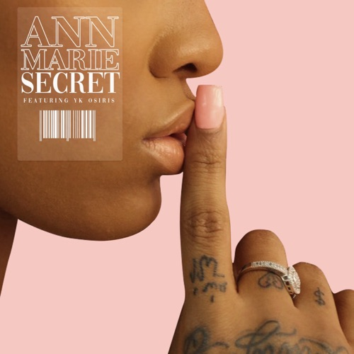 Ann Marie - Secret (feat. YK Osiris)