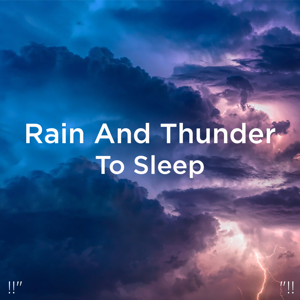 "Thunderstorms & Thunder Storms & Rain Sounds - !!"" Rain and Thunder to Sleep ""!!"
