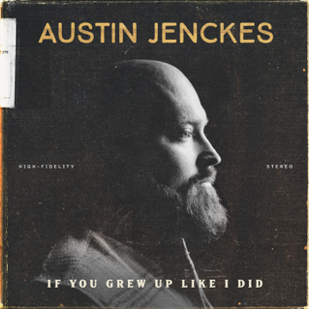 If You Grew up Like I Did Austin Jenckes album songs, reviews, credits