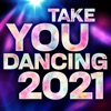 Take You Dancing 2021