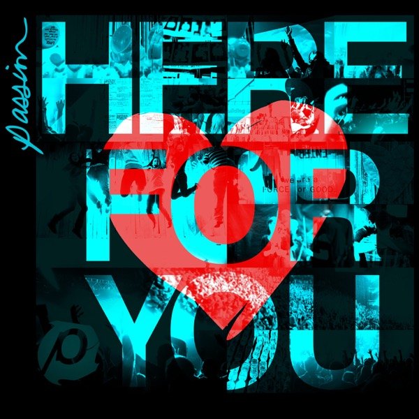 Passion - Here for You (Deluxe Edition) [Live]
