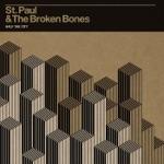 St. Paul & The Broken Bones - Sugar Dyed