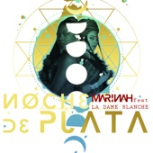 Marinah - Noche de Plata (feat. La Dame Blanche)