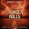 State of Mine, No Resolve & Brandon Davis - The Thunder Rolls (The Long Version)  artwork