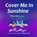 Will Adagio - Cover Me in Sunshine (Piano Version)