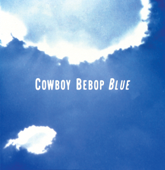 Cowboy Bebop (Original Soundtrack 3) Blue