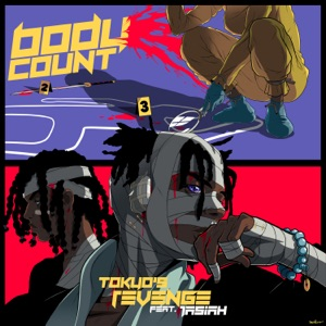 TOKYO'S REVENGE - BODYCOUNT feat. Jasiah