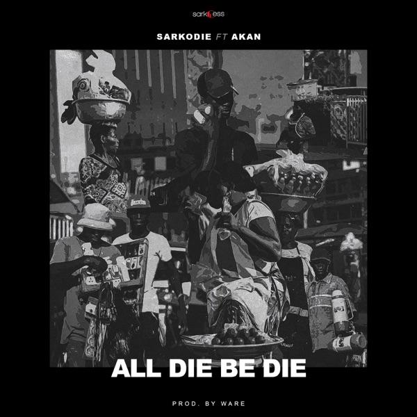 All Die Be Die (feat. Akan) - Single