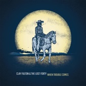 Clay Fulton & The Lost Forty - Call My Bluff