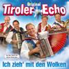 Ich Zieh´mit Den Wolken - Original Tiroler Echo