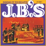 The J.B.'s - Doing It to Death, Pts. 1 & 2
