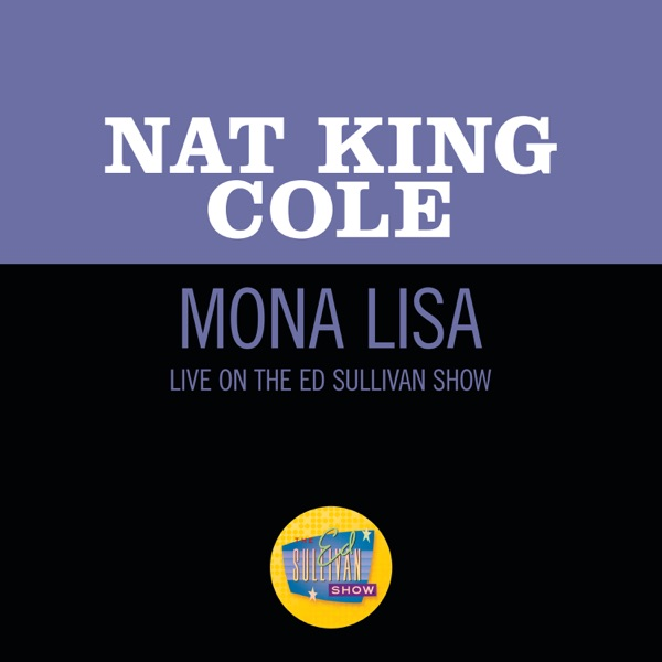 Mona Lisa (Live On The Ed Sullivan Show, March 7, 1954) - Single