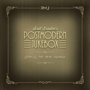 Sepia Is the New Orange - Scott Bradlee's Postmodern Jukebox - Scott Bradlee's Postmodern Jukebox