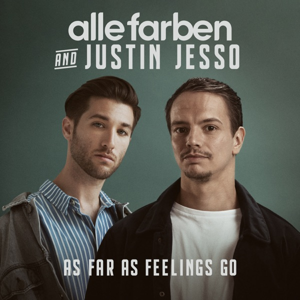 ALLE FARBEN AND JUSTIN JESSO AS FAR AS FEELINGS GO