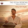 The Yoga Sessions Hang With Angels