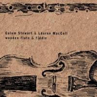 Wooden Flute and Fiddle by Calum Stewart & Lauren MacColl on Apple Music