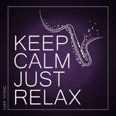 Keep Calm Just Relax