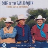 Sons of the San Joaquin - Horses, Cattle And Coyotes
