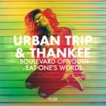 Urban Trip & Thankee - Boulevard of Youth