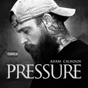 Adam Calhoun - Pressure
