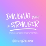 Dancing with a Stranger (Piano Karaoke Instrumentals) - Single