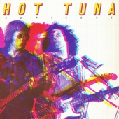 Hot Tuna - Bowlegged Woman, Knock Kneed Man