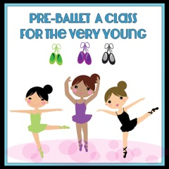 Pre-Ballet: A Class for the Very Young
