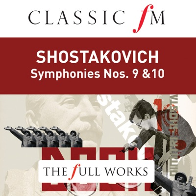 Shostakovich: Symphonies Nos. 9 & 10 (Classic FM: The Full Works) - Royal Philharmonic Orchestra