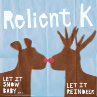 Relient K - Let It Snow Baby...Let It Reindeer artwork