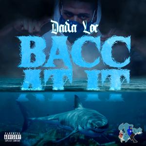 DADA Loc - Bacc At It