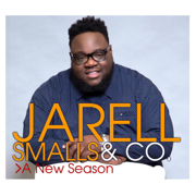 A New Season - Jarell Smalls & Company - Jarell Smalls & Company