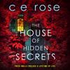 The House of Hidden Secrets - CE Rose