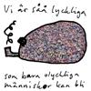 Bob Hund - Vi är såå lyckliga som bara olyckliga människor kan bli (feat. Slowgold, Sara Parkman & Samantha Ohlanders) artwork